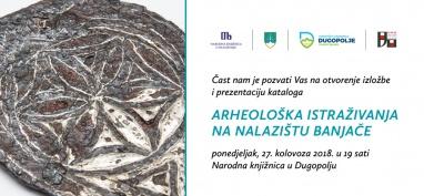 """IARH – Otvorenje izložbe i prezentacija kataloga """"Arheološka istraživanja na nalazištu Banjače"""" (PRESS)"""