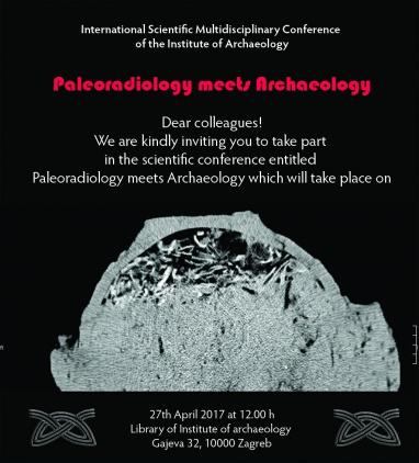 International Scientific Multidisciplinary Conference of the Institute of Archaeology: Paleoradiology meets Archaeology
