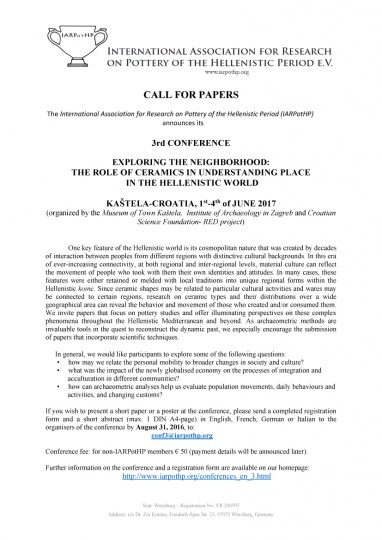 Second call for papers- 3rd IARPotHP CONFERENCE: EXPLORING THE NEIGHBORHOOD. THE ROLE OF CERAMICS IN UNDERSTANDING PLACE IN THE HELLENISTIC WORLD, KAŠTELA-CROATIA, 1st to 4th of JUNE, 2017